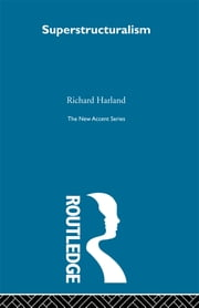 Superstructuralism ebook by Richard Harland
