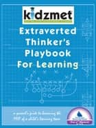 Extraverted Thinker's Playbook for Learning ebook by Jen Lilienstein