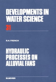 Hydraulic Processes on Alluvial Fans ebook by French, R.H.