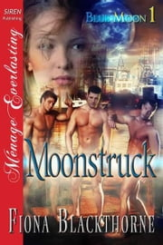 Moonstruck ebook by Blackthorne, Fiona