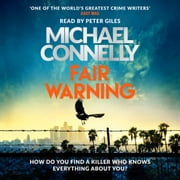 Fair Warning - The Most Gripping Thriller of the Summer – and the Instant No. 1 Bestseller audiobook by Michael Connelly