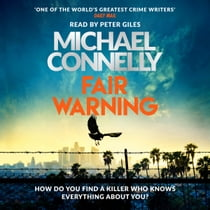 Fair Warning - The Most Gripping Thriller of the Summer – and the Instant No. 1 Bestseller audiobook by Michael Connelly, Peter Giles, Zach Villa