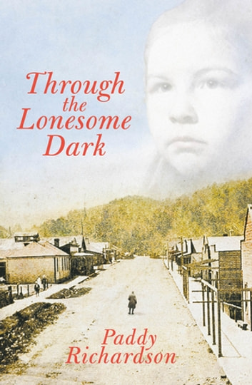 Through the Lonesome Dark ebook by Paddy Richardson