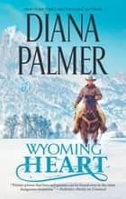 Wyoming Heart 電子書 by Diana Palmer