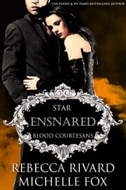 Ensnared - A Vampire Blood Courtesans Romance ebook by Michelle Fox,Rebecca Rivard