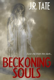 Beckoning Souls (A Psychological Thriller) ebook by J.R. Tate