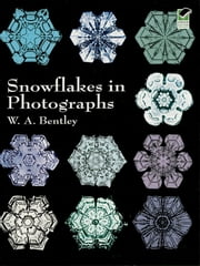 Snowflakes in Photographs ebook by W. A. Bentley