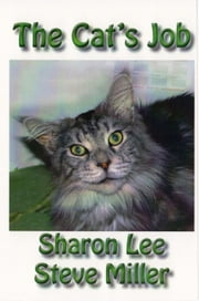 The Cat's Job ebook by Sharon Lee, Steve Miller