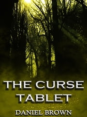 The Curse Tablet ebook by Daniel Brown