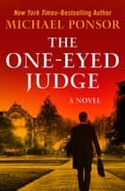 The One-Eyed Judge - A Novel ebook by Michael Ponsor
