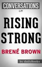 Rising Strong: by Brené Brown | Conversation Starters ebook by dailyBooks