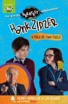 Hank Zipzer: A Tale of Two Tails ebook by Henry Winkler, Lin Oliver