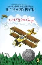 A Long Way From Chicago - A Novel in Stories ebook by Richard Peck