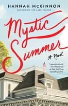 Mystic Summer - A Novel ebook by Hannah McKinnon