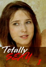 Totally Sexy Volume 1 - A sexy photo book ebook by Emma Land