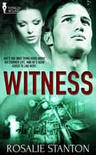 Witness ebook by Rosalie Stanton