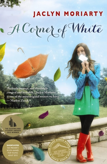A Corner of White: The Colours of Madeleine 1 ebook by Jaclyn Moriarty