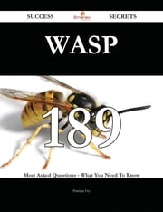 WASP 189 Success Secrets - 189 Most Asked Questions On WASP - What You Need To Know ebook by Patricia Fry