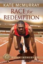 Race for Redemption ebook by Kate McMurray