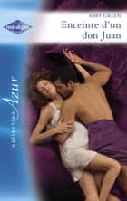 Enceinte d'un don Juan (Harlequin Azur) ebook by Abby Green