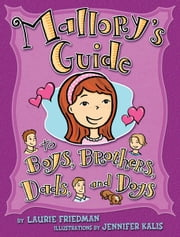 #15 Mallory's Guide to Boys, Brothers, Dads, and Dogs ebook by Laurie  Friedman,Jennifer  Kalis