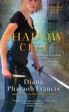 Shadow City ebook by Diana Pharaoh Francis