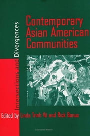 Contemporary Asian American Communities: Intersections And Divergences ebook by Vo, Linda Trinh
