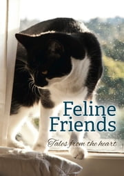 Feline Friends - Tales from the heart ebook by Cat Protection Society of NSW
