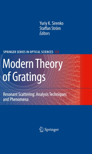 Modern Theory of Gratings - Resonant Scattering: Analysis Techniques and Phenomena ebook by