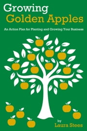 Growing Golden Apples ebook by Laura Stees