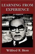 Learning from Experience ebook by Wilfred R. Bion