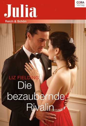 Die bezaubernde Rivalin ebook by Liz Fielding