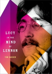 Lucy in the Mind of Lennon ebook by Tim Kasser