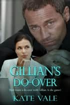 Gillian's Do-Over ebook by Kate Vale