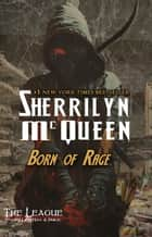 Born of Rage ebook by Sherrilyn McQueen, Sherrilyn Kenyon