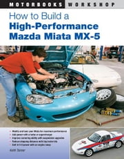 How to Build a High-Performance Mazda Miata MX-5 eBook by Keith Tanner