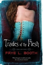 Trades of the Flesh ebook by Faye L. Booth