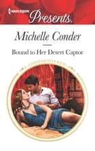 Bound to Her Desert Captor 電子書 by Michelle Conder