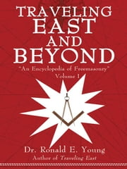 Traveling East and Beyond: Volume I ebook by Young, Ronald E.