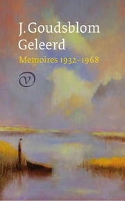 Geleerd - memoires 1932-1968 ebook by Johan Goudsblom