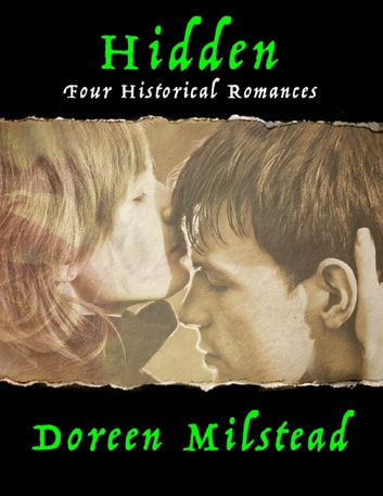 Hidden: Four Historical Romances ebook by Doreen Milstead