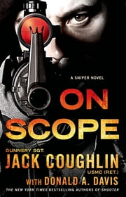 On Scope - A Sniper Novel ebook by Jack Coughlin,Donald A. Davis