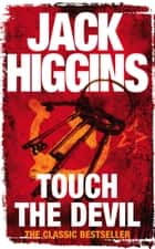 Touch the Devil ebook by Jack Higgins