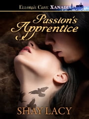 Passion's Apprentice ebook by Shay Lacy