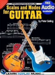 Lead Guitar Lessons - Guitar Scales and Modes - Teach Yourself How to Play Guitar (Free Audio Available) ebook by LearnToPlayMusic.com, Peter Gelling