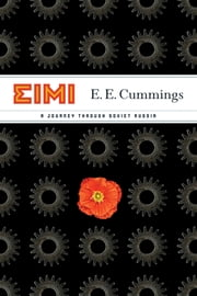 EIMI: A Journey Through Soviet Russia ebook by E. E. Cummings,Norman Friedman,Madison Smartt Bell