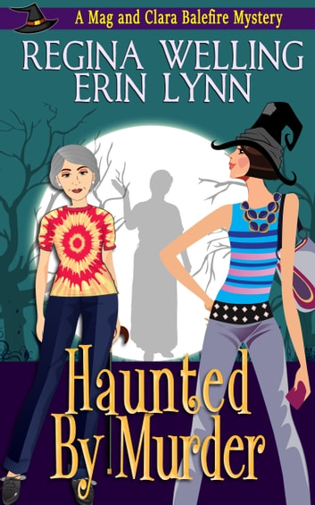 Haunted by Murder - A Witch Cozy Mystery ebook by ReGina Welling,Erin Lynn