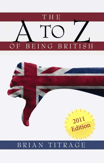 The A Z of Being British ebook by Brian Titrage