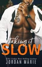 Taking It Slow - Doing Bad Things ebook by Jordan Marie