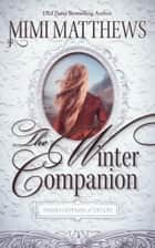 The Winter Companion ebook by Mimi Matthews